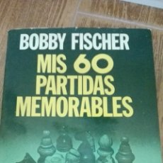 Coleccionismo deportivo: C62 LIBRO AJEDREZ BOBBY FISCHER MIS 60 PARTIDAS MEMORABLES LARRY EVANS POMAIRE. Lote 72334151