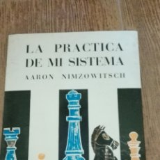 Coleccionismo deportivo: C62 LIBRO AJEDREZ LA PRACTICA DE MI SISTEMA AARON NIMZOWITSCH EDITOR RICARDO AGUILERA JULIO GANZO. Lote 72336695