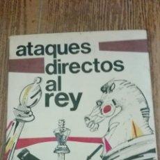 Coleccionismo deportivo: C62 LIBRO AJEDREZ ATAQUES DIRECTOS AL REY BONDAREWSKY EDITOR RICARDO AGUILERA. Lote 72336857