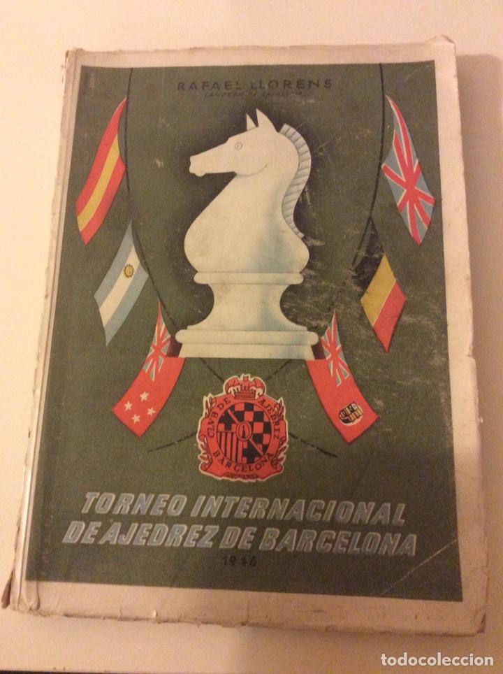 MAGNIFICO LIBRO TORNEO INTERNACIONAL AJEDREZ BARCELONA 1946 RAFAEL LLORENS (Coleccionismo Deportivo - Libros de Ajedrez)