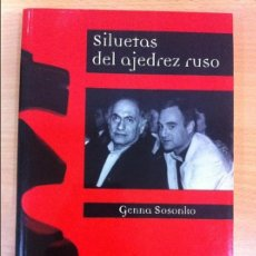Coleccionismo deportivo: LIBRO DE AJEDREZ: SILUETAS DEL AJEDREZ RUSO, DE GENNA SOSONKO. EDITORIAL DANCADREZ. Lote 75532463