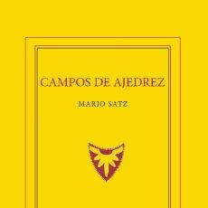 Coleccionismo deportivo: NARRATIVA. CHESS. CAMPOS DE AJEDREZ - MARIO SATZ. Lote 77891851