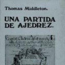 Coleccionismo deportivo: TEATRO. UNA PARTIDA DE AJEDREZ - THOMAS MIDDLETON. Lote 84418600