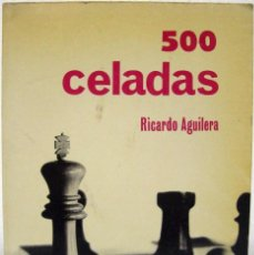 Coleccionismo deportivo: RICARDO AGUILERA - 500 CELADAS. EDITORIAL RICARDO AGUILERA, 1980.. Lote 78221625