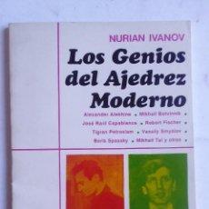 Coleccionismo deportivo: LOS GENIOS DEL AJEDREZ MODERNO NURIAN IVANOV EDITORIAL LAYMI, BUENOS AIRES 1973. Lote 80108721