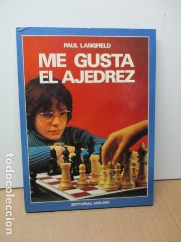 ME GUSTA EL AJEDREZ (SUCCESFUL CHESS) - PAUL LANGFIELD - ED. MOLINO - 1977 (EXCELENTE ESTADO) (Coleccionismo Deportivo - Libros de Ajedrez)