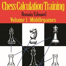 Coleccionismo deportivo: AJEDREZ. CHESS CALCULATION TRAINING. VOLUME 1. MIDDLEGAMES - ROMAIN EDOUARD. Lote 243910020