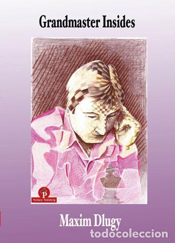 AJEDREZ. CHESS. GRANDMASTER INSIDES - MAXIM DLUGY (Coleccionismo Deportivo - Libros de Ajedrez)