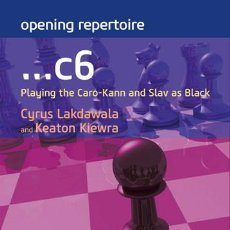 Coleccionismo deportivo: AJEDREZ. CHESS. OPENING REPERTOIRE ...C6. PLAYING THE CARO-KANN AND SLAV AS BLACK - CYRUS LAKDAWALA/. Lote 84456788