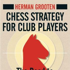 Coleccionismo deportivo: AJEDREZ. CHESS STRATEGY FOR CLUB PLAYERS - HERMAN GROOTEN. CHESSCAFE 2009 BOOK OF THE YEAR! EDI 3. Lote 190884840