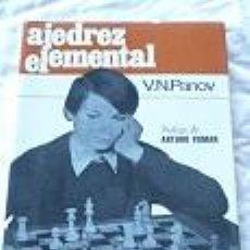 Coleccionismo deportivo: AJEDREZ ELEMENTAL - V N PANOV. Lote 85724632