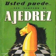Coleccionismo deportivo: TOMÁS LARRAYA : USTED PUEDE SER CAMPEÓN DE AJEDREZ (MANUALES CISNE). Lote 85915608