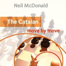 Coleccionismo deportivo: AJEDREZ. CHESS. THE CATALAN. MOVE BY MOVE - NEIL MCDONALD. Lote 86058112