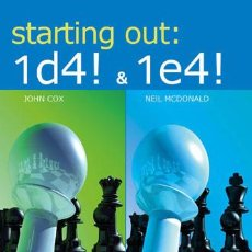 Coleccionismo deportivo: AJEDREZ. CHESS. STARTING OUT. 1.D4! AND 1.E4! - JOHN COX/NEIL MCDONALD. Lote 86162848