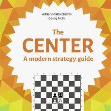 Coleccionismo deportivo: AJEDREZ. CHESS. THE CENTER. A MODERN STRATEGY GUIDE - ADRIAN MIKHALCHISHIN/GEORG MOHR. Lote 86178708