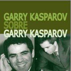 Coleccionismo deportivo: AJEDREZ. GARRY KASPAROV SOBRE GARRY KASPAROV. PARTE II: 1985-1993 - GARY KASPAROV. Lote 86269188