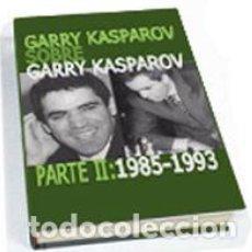Coleccionismo deportivo: AJEDREZ. GARRY KASPAROV SOBRE GARRY KASPAROV. PARTE II: 1985-1993 - GARY KASPAROV (CARTONÉ). Lote 86269520