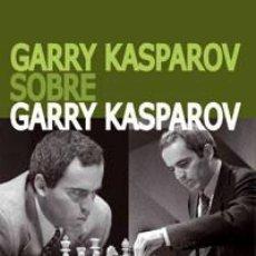 Coleccionismo deportivo: AJEDREZ. GARRY KASPAROV SOBRE GARRY KASPAROV. PARTE III: 1993-2005 - GARY KASPAROV. Lote 86274788
