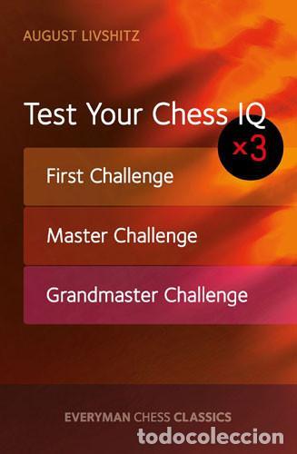 AJEDREZ. TEST YOUR CHESS IQ X 3 - AUGUST LIVSHITZ (Coleccionismo Deportivo - Libros de Ajedrez)
