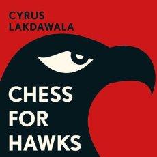 Coleccionismo deportivo: AJEDREZ. CHESS FOR HAWKS - CYRUS LAKDAWALA. Lote 86589640