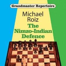 Coleccionismo deportivo: AJEDREZ. CHESS. THE NIMZO-INDIAN DEFENCE - MICHAEL ROIZ. Lote 86679568