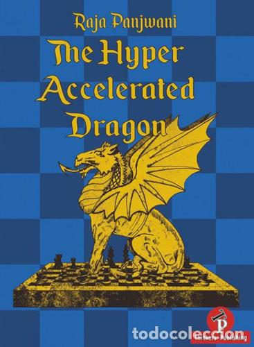 Coleccionismo deportivo: Ajedrez. Chess. The Hyper Accelerated Dragon - Raja Panjwani - Foto 1 - 86878920