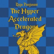 Coleccionismo deportivo: AJEDREZ. CHESS. THE HYPER ACCELERATED DRAGON - RAJA PANJWANI. Lote 86878920