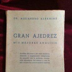 Coleccionismo deportivo: GRAN AJEDREZ MIS MEJORES ANÁLISIS - ALEJANDRO ALEKHINE - AGUILERA MADRID 1947. Lote 87103592
