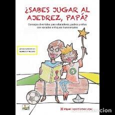 Coleccionismo deportivo: ¿SABES JUGAR AL AJEDREZ, PAPÁ? - MIGUEL ÁNGEL MIMBELA LÓPEZ (EN BLANCO Y NEGRO). Lote 87289596