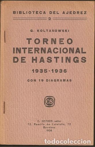 AJEDREZ. CHESS. TORNEO INTERNACIONAL DE HASTINGS 1935-36 - GEORGE KOLTANOWSKI DESCATALOGADO!!! (Coleccionismo Deportivo - Libros de Ajedrez)