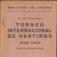 Coleccionismo deportivo: AJEDREZ. TORNEO INTERNACIONAL DE HASTINGS 1935-36 - GEORGE KOLTANOWSKI DESCATALOGADO!!!. Lote 87422268