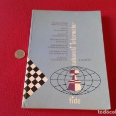 Coleccionismo deportivo: LIBRO DE AJEDREZ CHESS BOOK SAHOVSKI INFORMATOR FIDE 14 1973 PARTIDAS MAESTROS GAMES VER FOTO/S Y DE. Lote 88831468