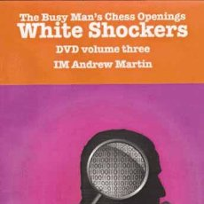 Coleccionismo deportivo: AJEDREZ. WHITE SHOCKERS THE BUSY MAN'S CHESS OPENINGS, VOLUME 3 - ANDREW MARTIN DVD. Lote 88911680