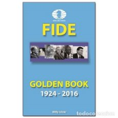 Coleccionismo deportivo: AJEDREZ. CHESS. FIDE GOLDEN BOOK 1924-2016 - WILLY ICLICKI. Lote 89042264