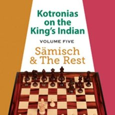 Coleccionismo deportivo: AJEDREZ. CHESS. KOTRONIAS ON THE KING'S INDIAN - VOLUME 5 SAEMISCH AND THE REST - VASSILIOS KOTRONI. Lote 89351364