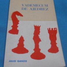 Coleccionismo deportivo: VADEMECUM DE AJEDREZ, JULIO GANZO. Lote 89620608