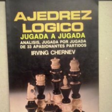Coleccionismo deportivo: AJEDREZ - LOGICO - JUGADA A JUGADA - IRVING CHERNEV MEXICO, 1988. Lote 90056436
