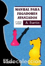 AJEDREZ. MANUAL PARA JUGADORES AVANZADOS - ALEXEI SUETIN (Coleccionismo Deportivo - Libros de Ajedrez)