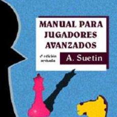 Coleccionismo deportivo: AJEDREZ. MANUAL PARA JUGADORES AVANZADOS - ALEXEI SUETIN. Lote 90502840