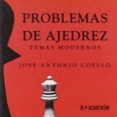 Coleccionismo deportivo: PROBLEMAS DE AJEDREZ. TEMAS MODERNOS - JOSÉ ANTONIO COELLO. Lote 90581040