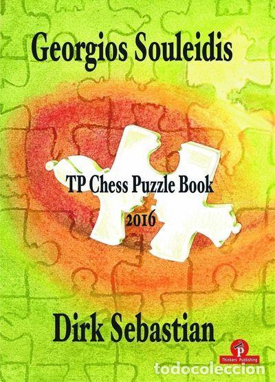 AJEDREZ. TP CHESS PUZZLE BOOK 2016 - GEORGIOS SOULEIDIS/DIRK SEBASTIAN (Coleccionismo Deportivo - Libros de Ajedrez)