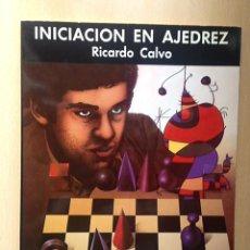 Coleccionismo deportivo: LIBRO INICIACION AL AJEDREZ - RICARDO CALVO - 1988. Lote 93291440
