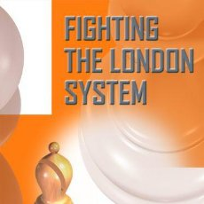 Coleccionismo deportivo: AJEDREZ. CHESS. FIGHTING THE LONDON SYSTEM - KIRIL GEORGIEV. Lote 94794847