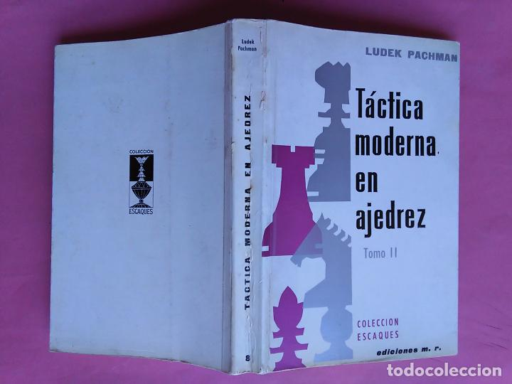 Coleccionismo deportivo: TÁCTICA MODERNA EN AJEDREZ. 2 TOMOS - LUDEK PACHMAN - MARTÍNEZ ROCA 1972 - Foto 3 - 95041979