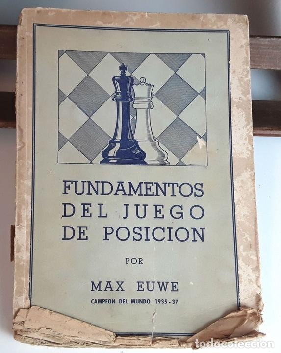 Coleccionismo deportivo: FUNDAMENTOS DEL JUEGO DE POSICIÓN. MAX EUWE. EDITORIAL GRABO. 1941. - Foto 2 - 95106995