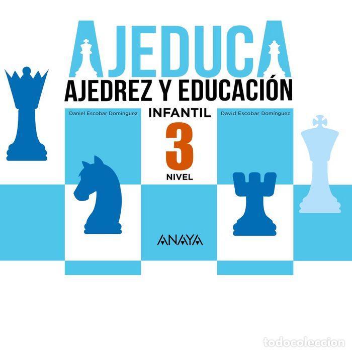 AJEDUCA. AJEDREZ Y EDUCACIÓN. NIVEL 3 INFANTIL - DANIEL ESCOBAR/DAVID ESCOBAR (Coleccionismo Deportivo - Libros de Ajedrez)