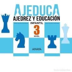 Coleccionismo deportivo: AJEDUCA. AJEDREZ Y EDUCACIÓN. NIVEL 3 INFANTIL - DANIEL ESCOBAR/DAVID ESCOBAR. Lote 95369399