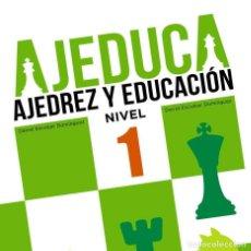 Coleccionismo deportivo: AJEDUCA. AJEDREZ Y EDUCACIÓN. NIVEL 1 - DANIEL ESCOBAR/DAVID ESCOBAR. Lote 95369547