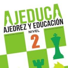 Coleccionismo deportivo: AJEDUCA. AJEDREZ Y EDUCACIÓN. NIVEL 2 - DANIEL ESCOBAR/DAVID ESCOBAR. Lote 95369639