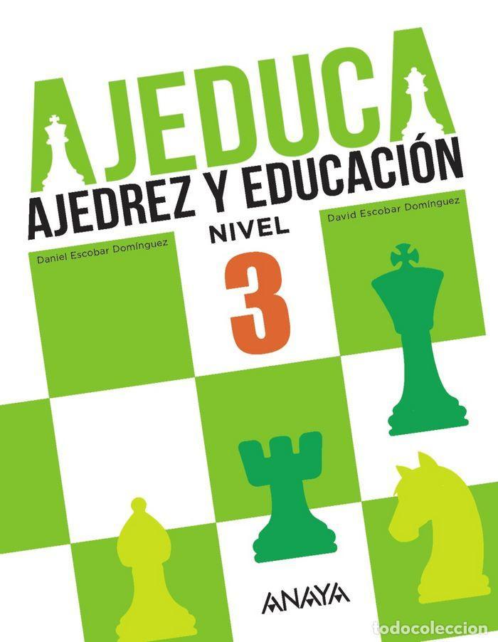 AJEDUCA. AJEDREZ Y EDUCACIÓN. NIVEL 3 - DANIEL ESCOBAR/DAVID ESCOBAR (Coleccionismo Deportivo - Libros de Ajedrez)